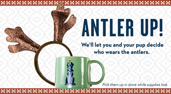 Antler up for the holidays! Find these while supplies last, in-store only!